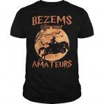 Bezems Zijn Voor Amateurs Shirt