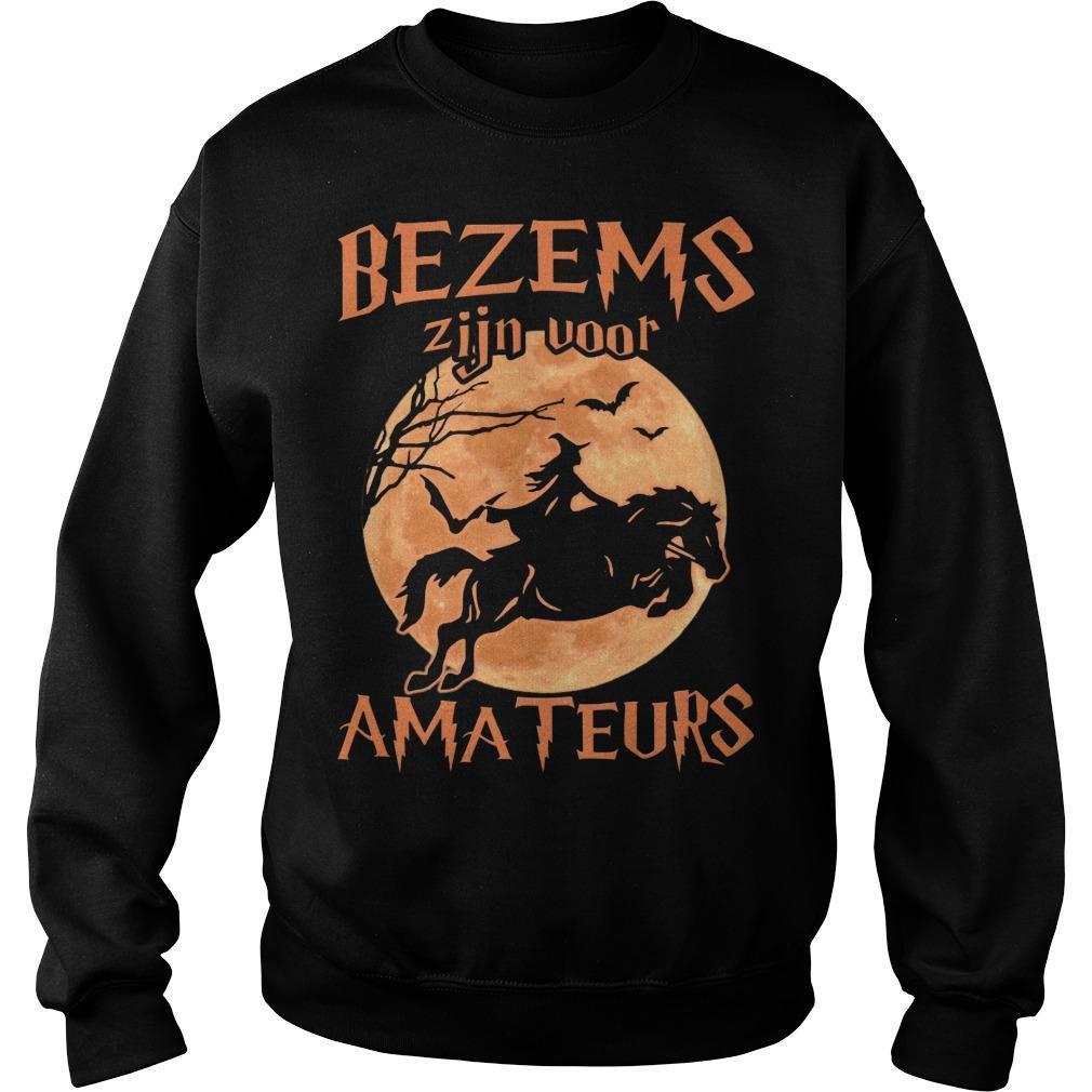 Bezems Zijn Voor Amateurs Sweater