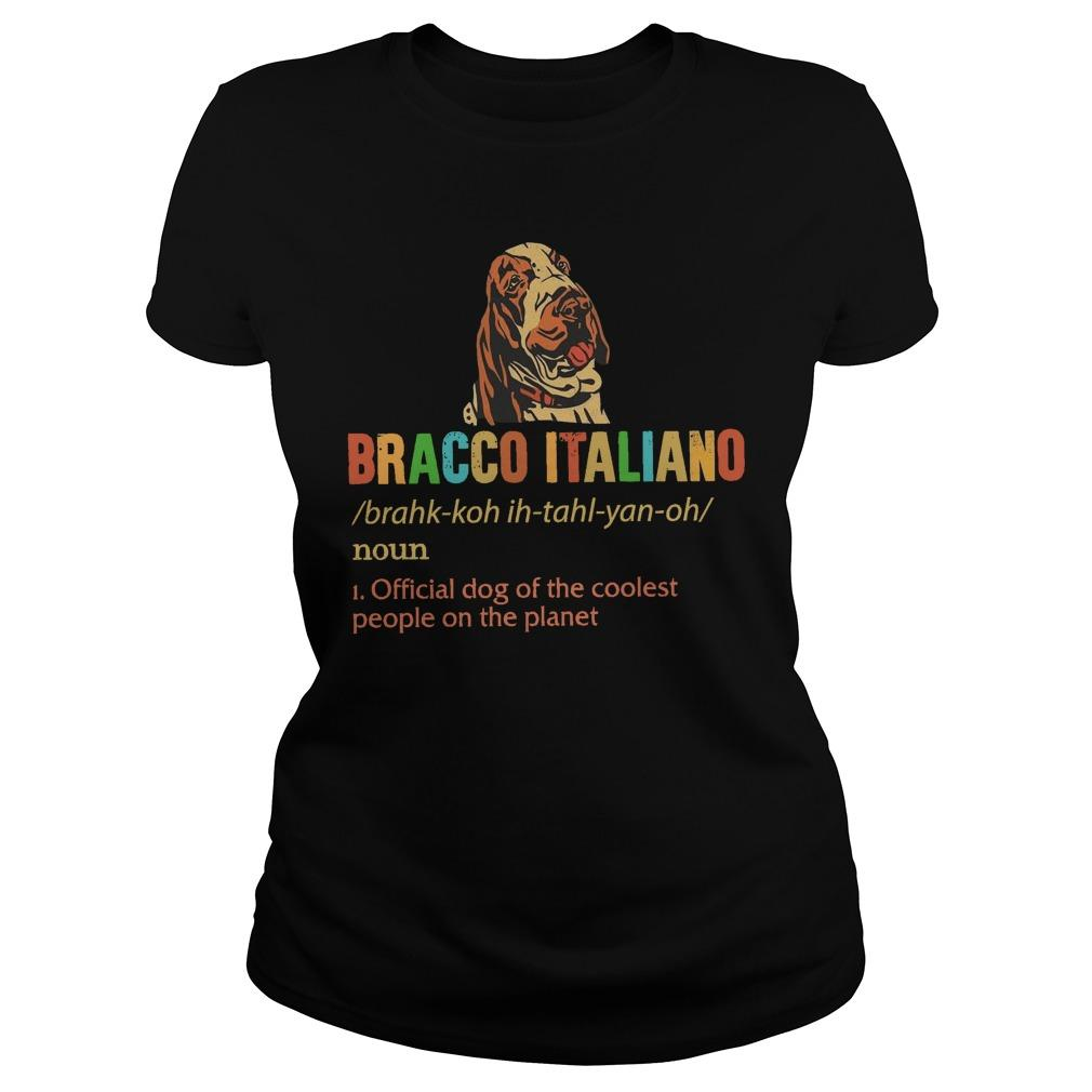 Bracco Italiano Official Dog Of The Coolest People On The Planet Longsleeve