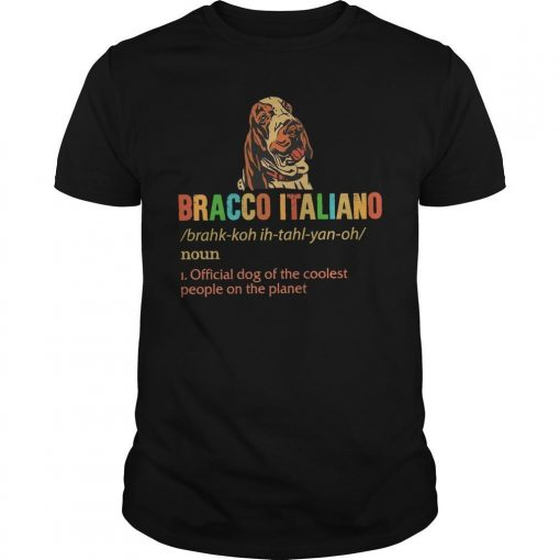 Bracco Italiano Official Dog Of The Coolest People On The Planet Shirt
