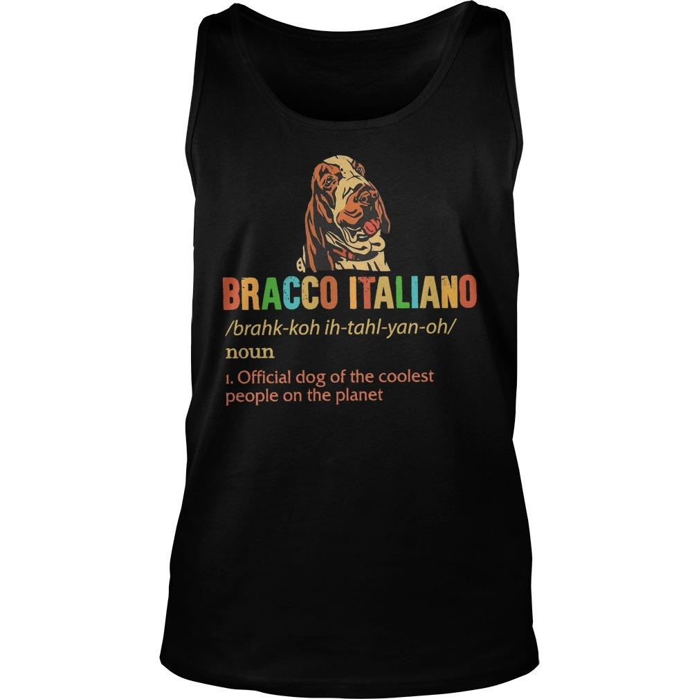 Bracco Italiano Official Dog Of The Coolest People On The Planet Tank Top