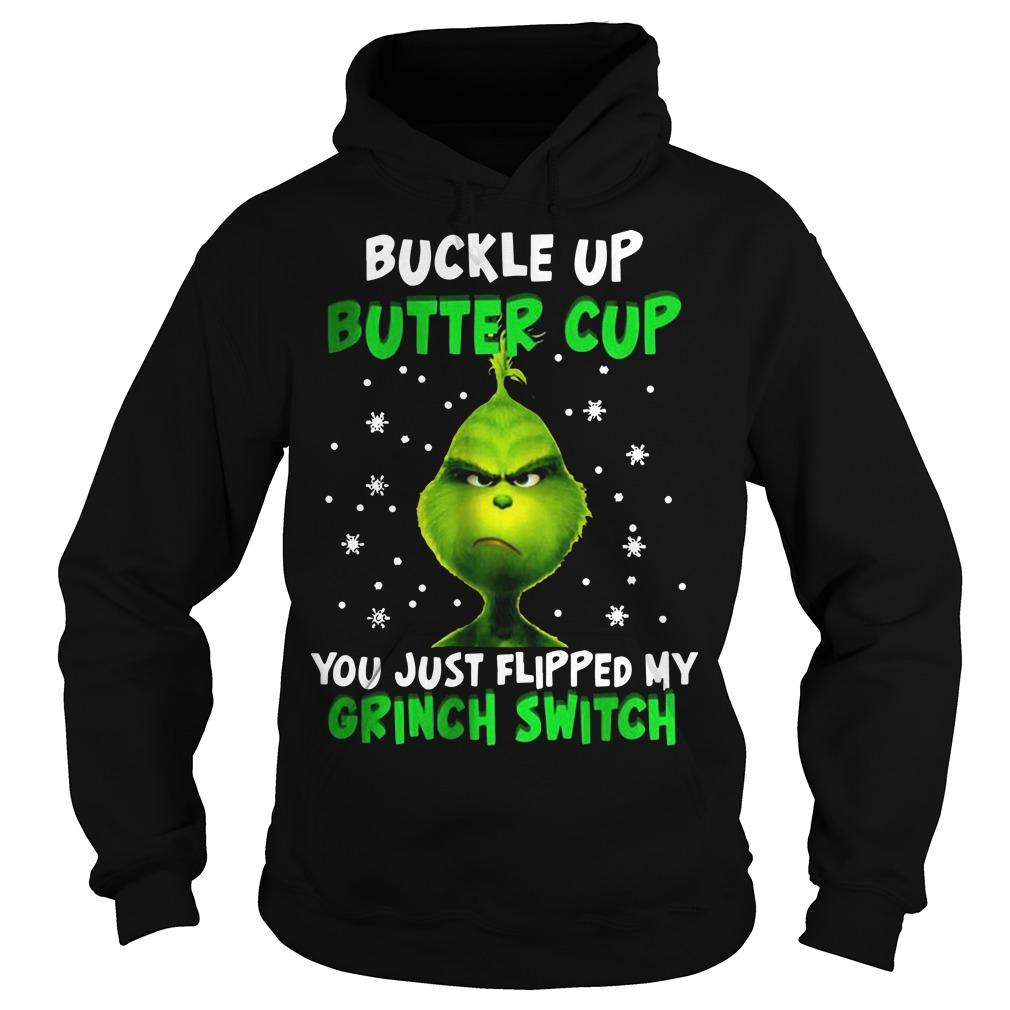 Buckle Up Buttercup You Just Flipped My Grinch Switch Hoodie