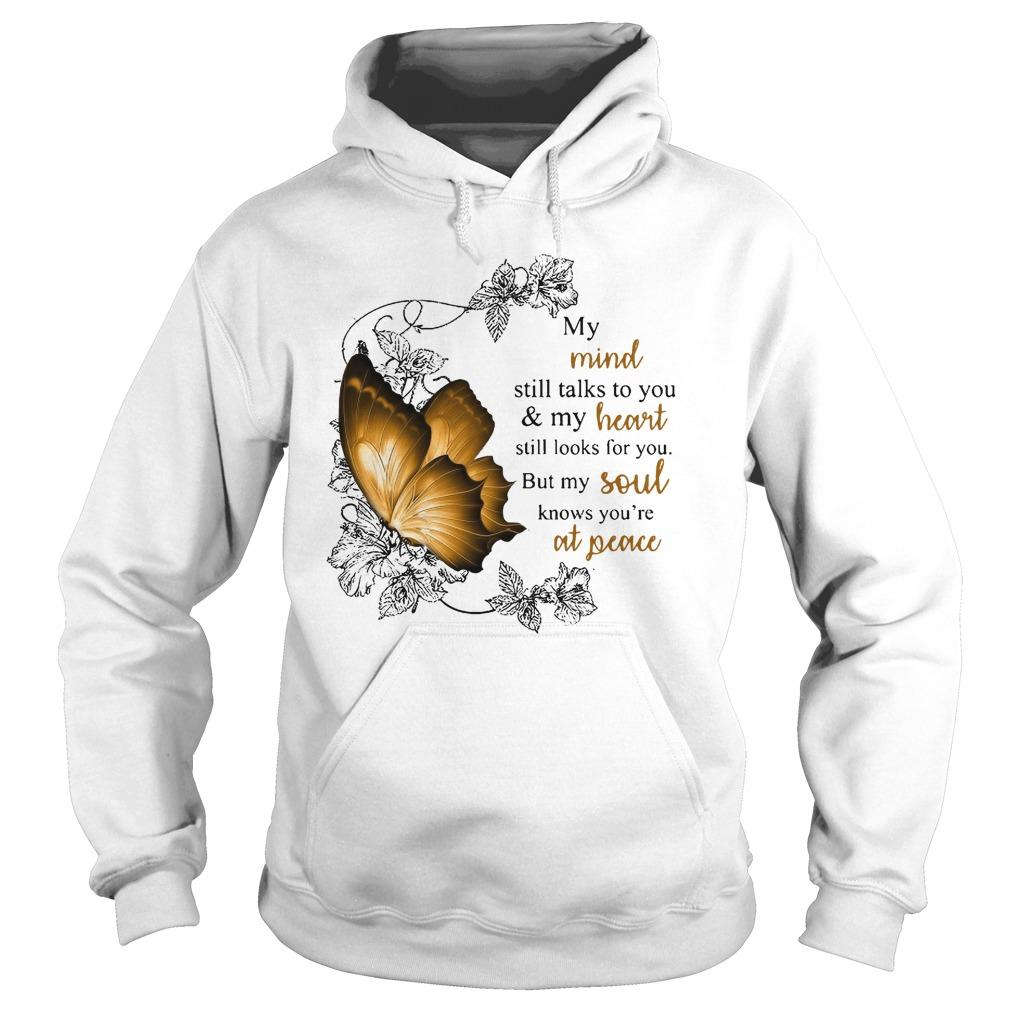 Butterfly My Mind Still Talks To You And My Heart Still Look For You Hoodie