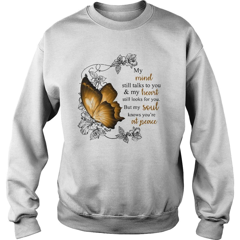 Butterfly My Mind Still Talks To You And My Heart Still Look For You Sweater