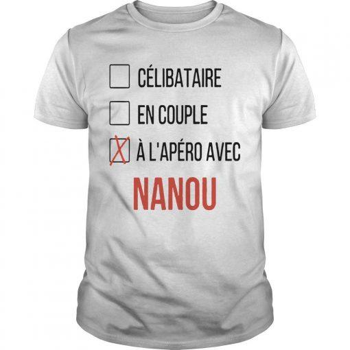 Célibataire En Couple À L'apéro Avec Nanou Shirt