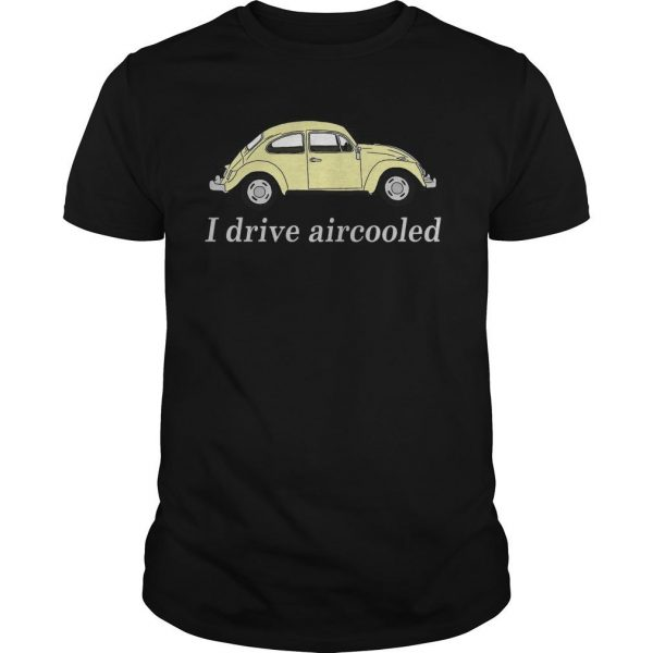 Car I Drive Aircooled Shirt