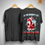 Christmas Dragon On The Naughty List And I Regret Nothing Shirt