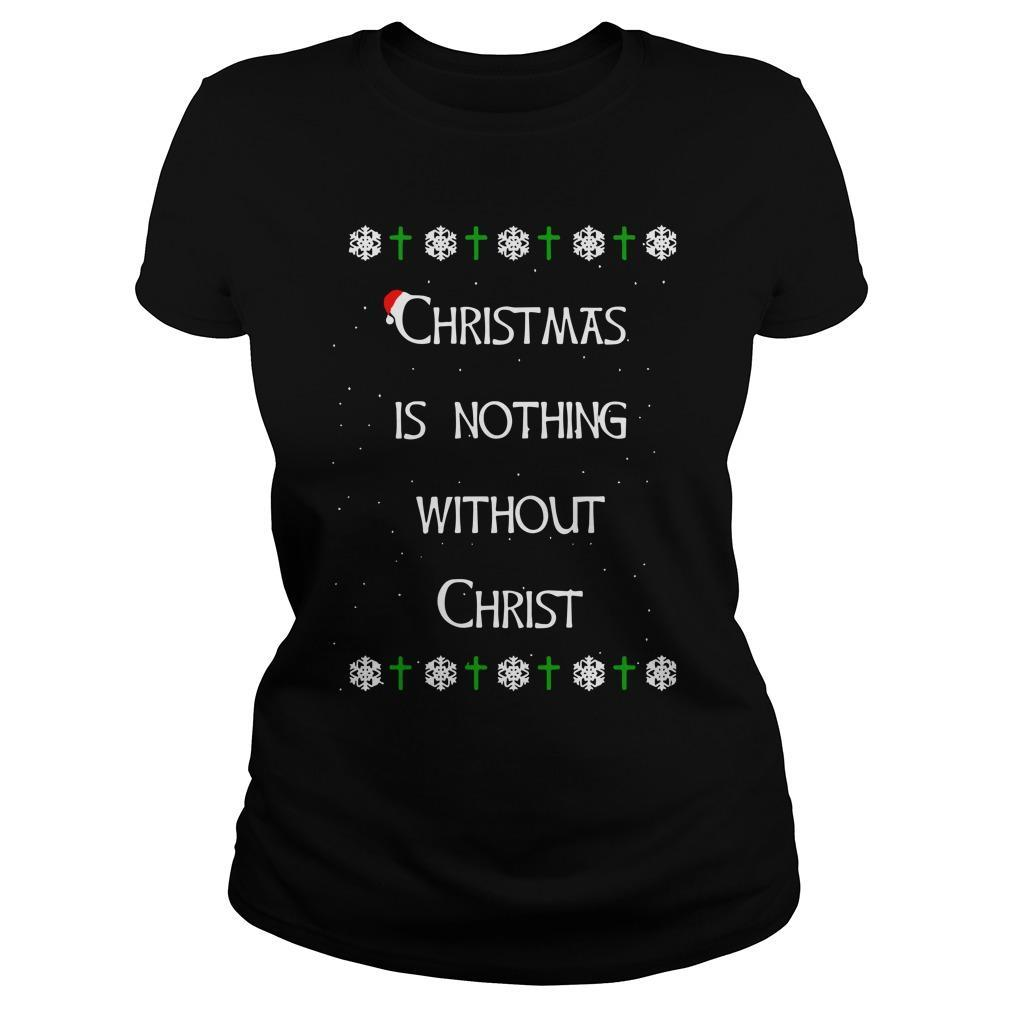 Christmas Is Nothing Without Christ Longsleeve