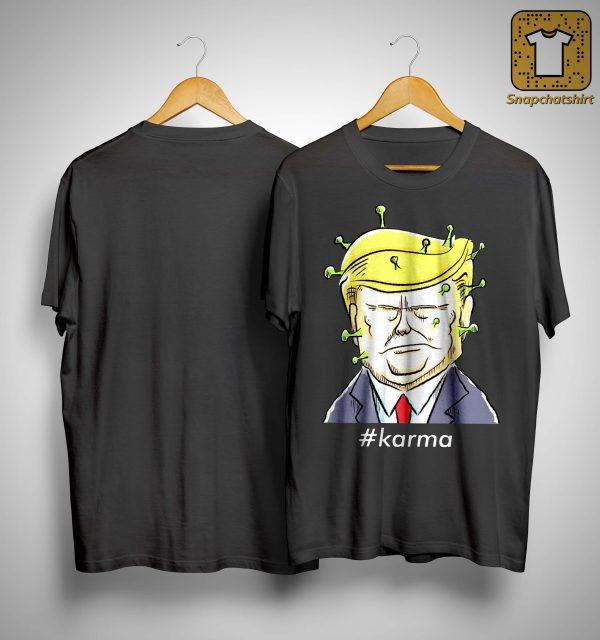 Covid 19 Trump #karma Shirt
