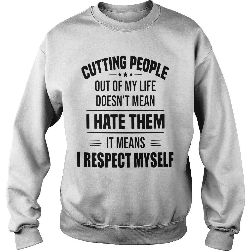 Cutting People Out Of My Life Doesn't Mean I Hate Them Sweater