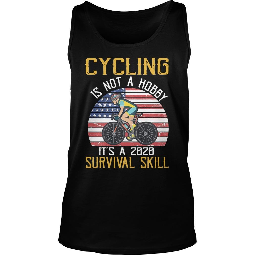 Cycling Is Not A Hobby It's A 2020 Survival Skill Tank Top