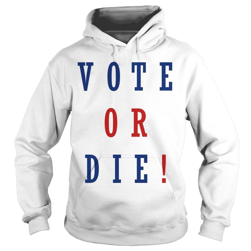 Daniel Preda Vote Or Die Hoodie