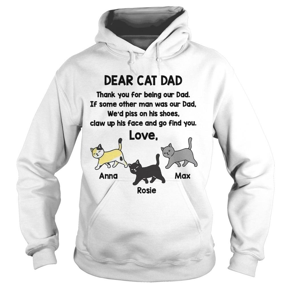 Dear Cat Dad Thank You For Being Our Dad If Some Other Man Was Our Dad Hoodie