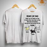 Dear Cat Dad Thank You For Being Our Dad If Some Other Man Was Our Dad Shirt