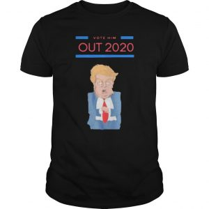Donald Trump Vote Him Out 2020 Shirt