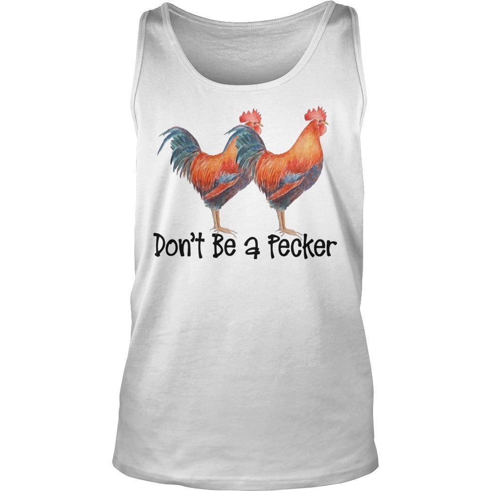 Don't Be A Pecker Tank Top