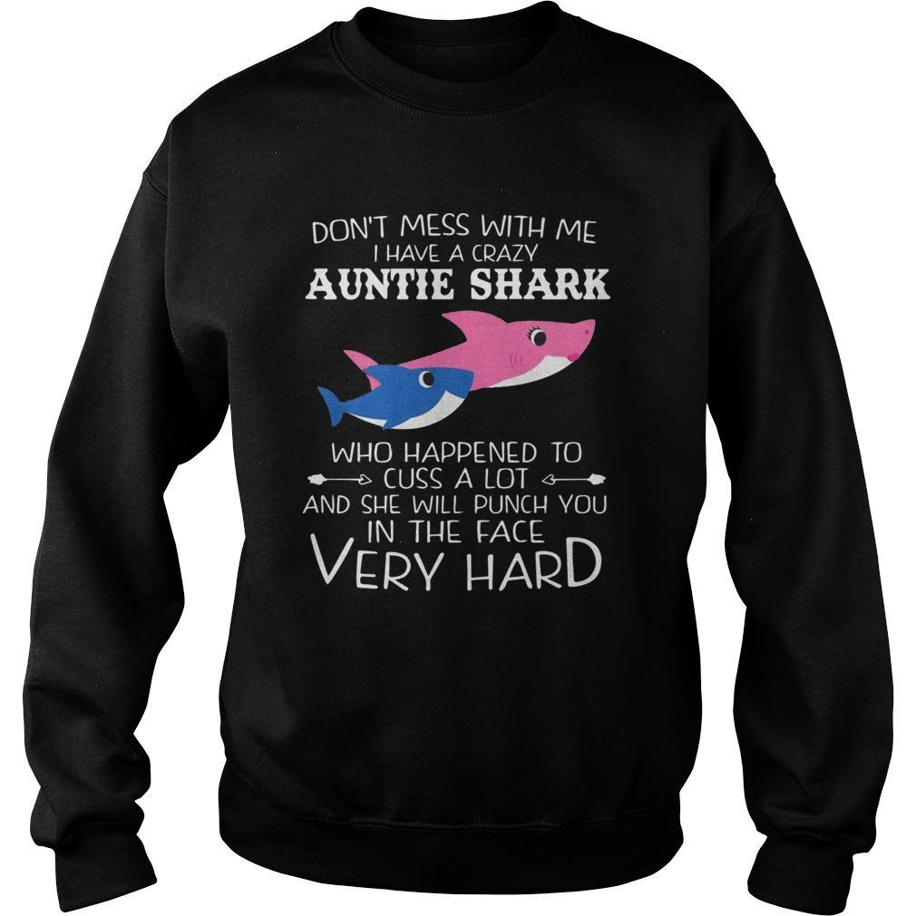 Don't Mess With Me I Have A Crazy Auntie Shark Sweater