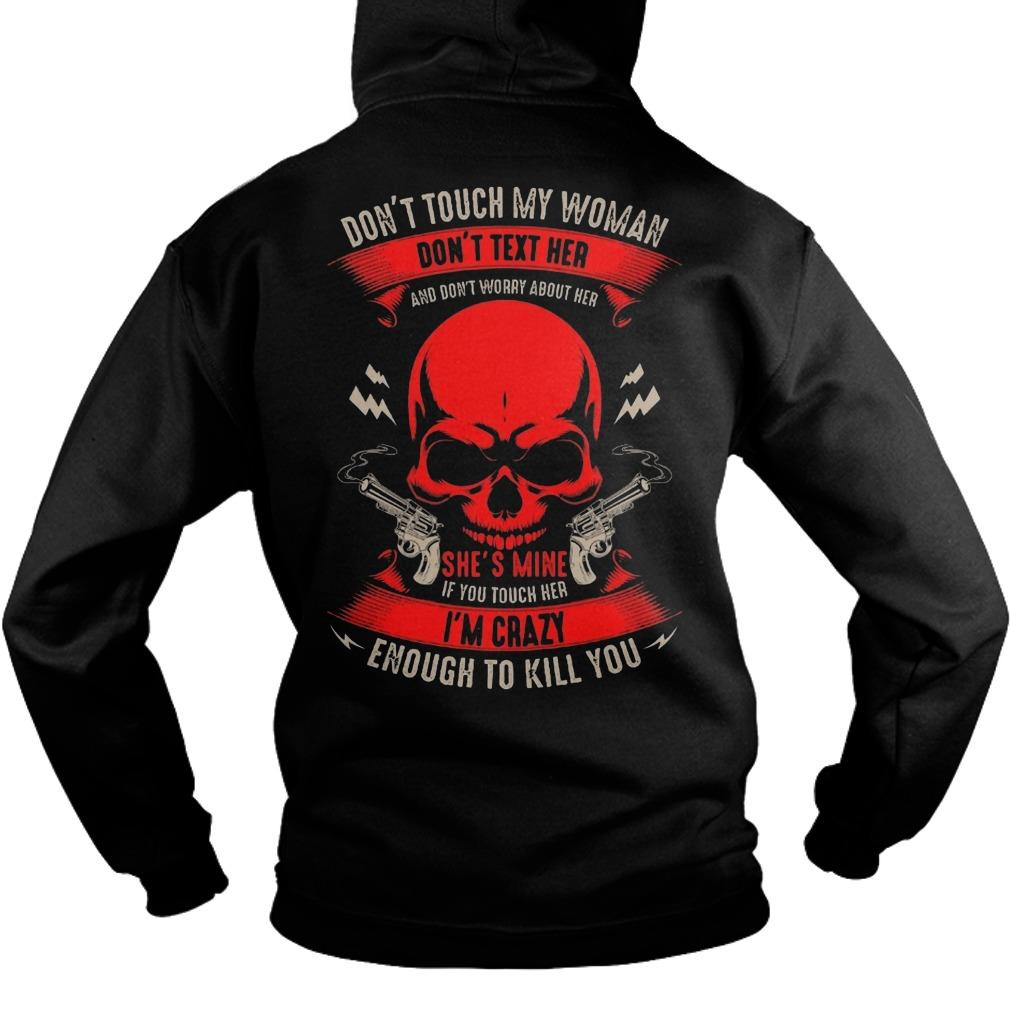 Don't Touch My Woman Don't Text Her And Don't Worry About Her Hoodie
