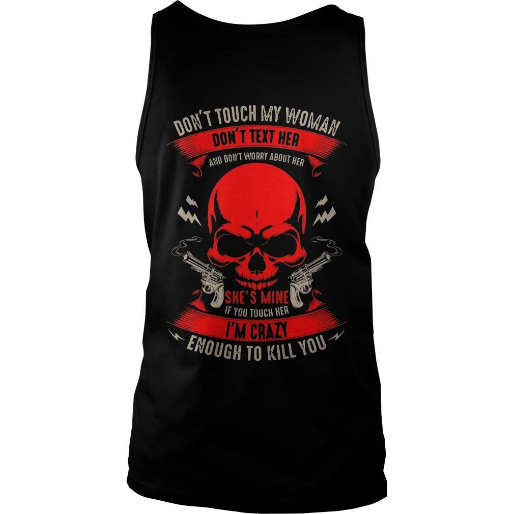Don't Touch My Woman Don't Text Her And Don't Worry About Her Tank Top