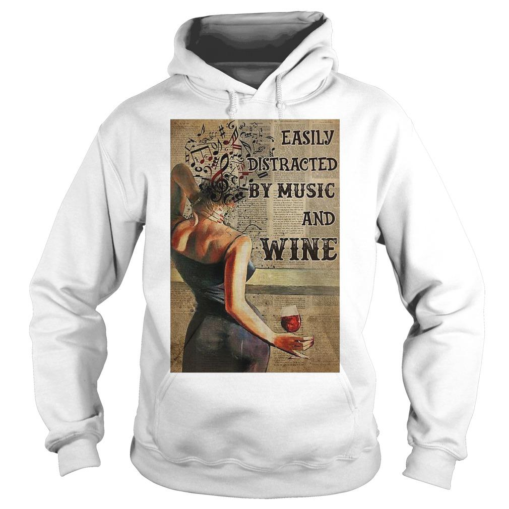 Easily Distracted By Music And Wine Hoodie
