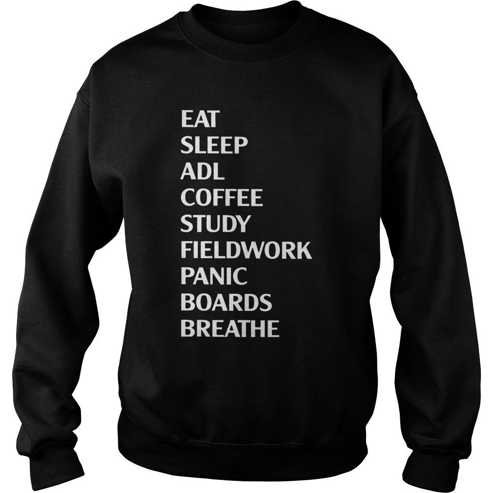 Eat Sleep Adl Coffee Study Fieldwork Panic Sweater