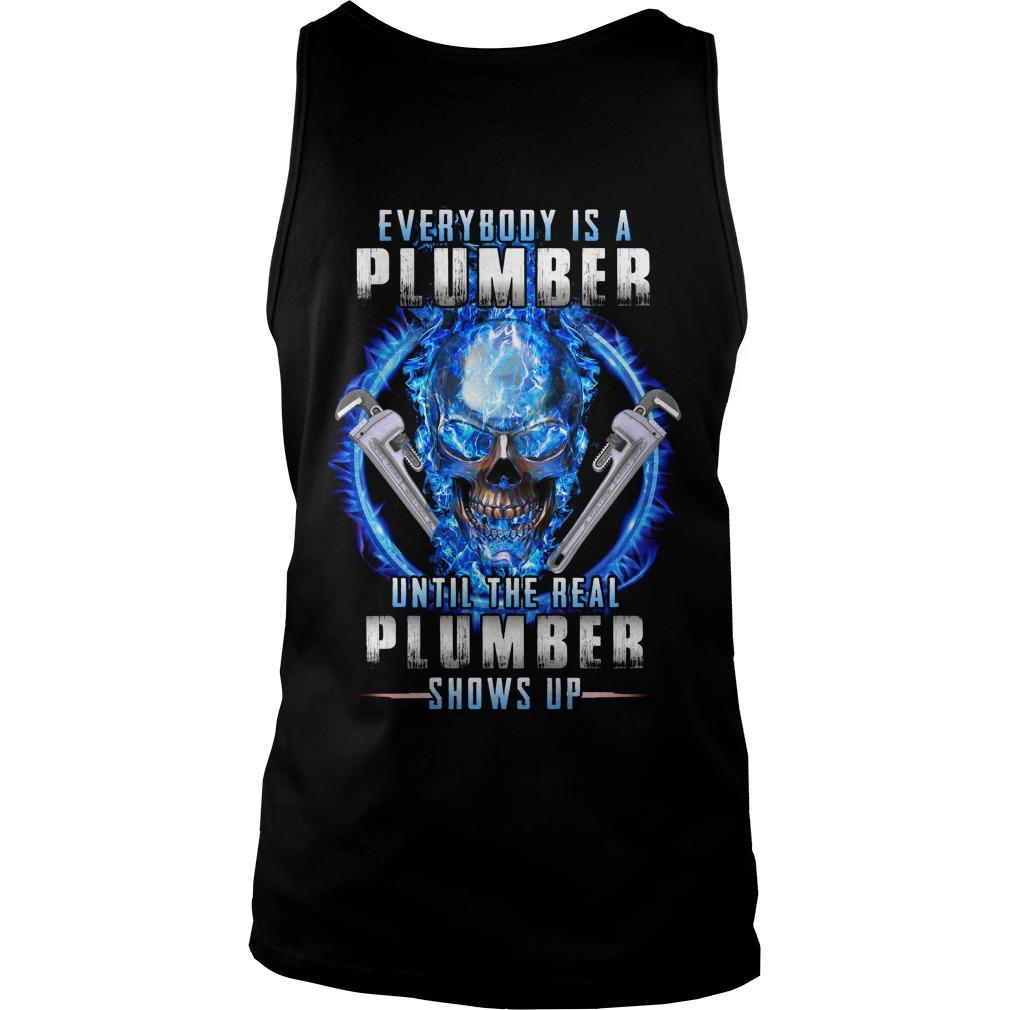 Everybody Is A Plumber Until The Real Plumber Shows Up Tank Top