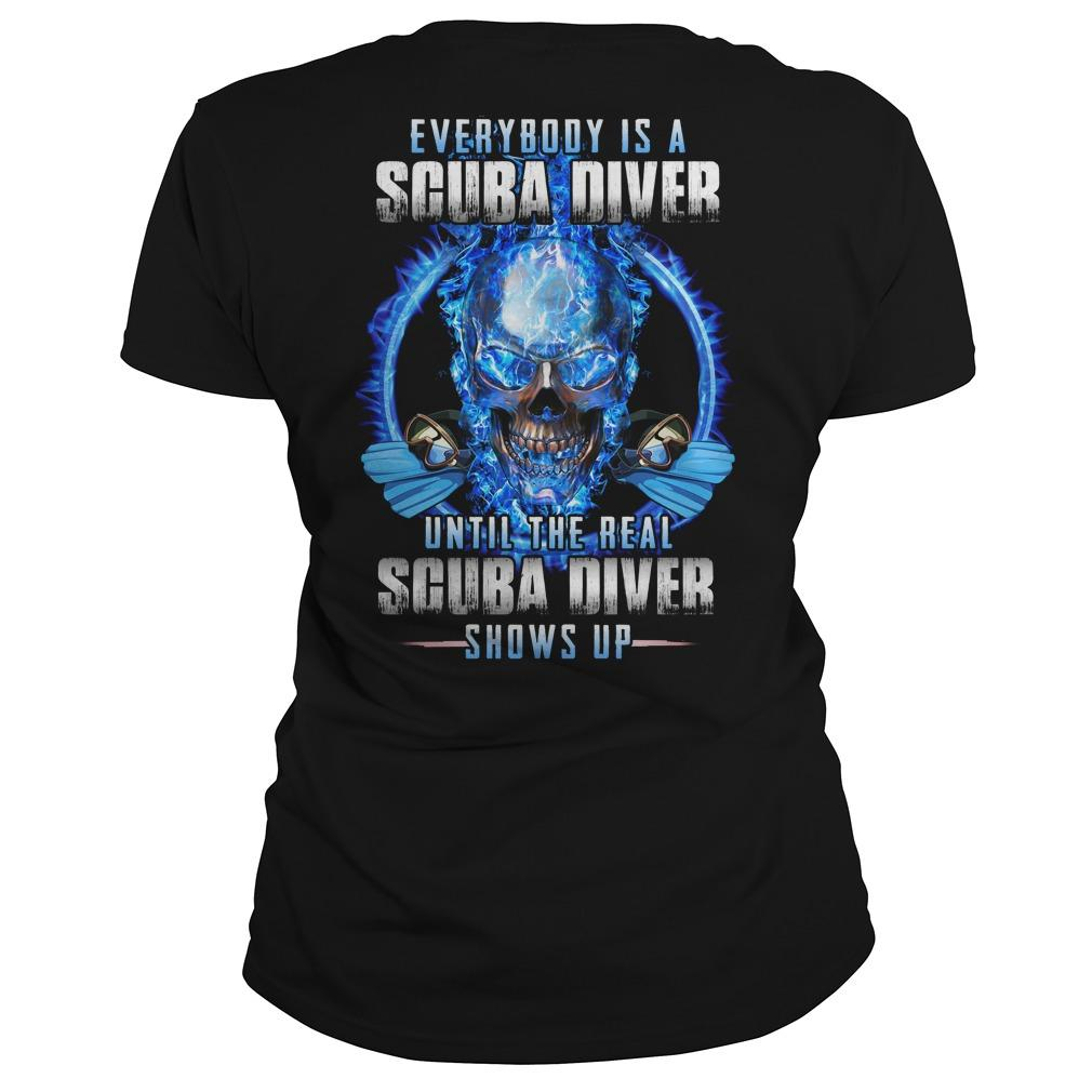 Everybody Is A Scuba Diver Until The Real Scuba Diver Longsleeve