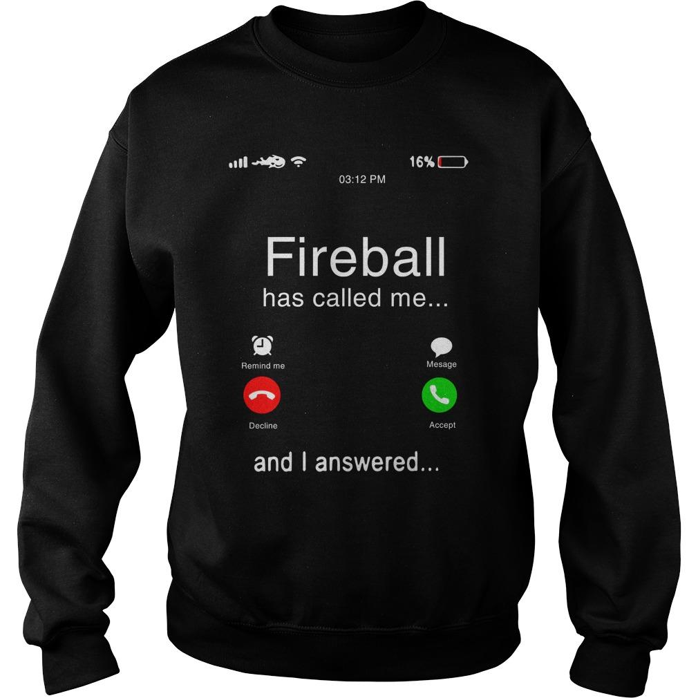 Fireball Has Called Me And I Answered Sweater