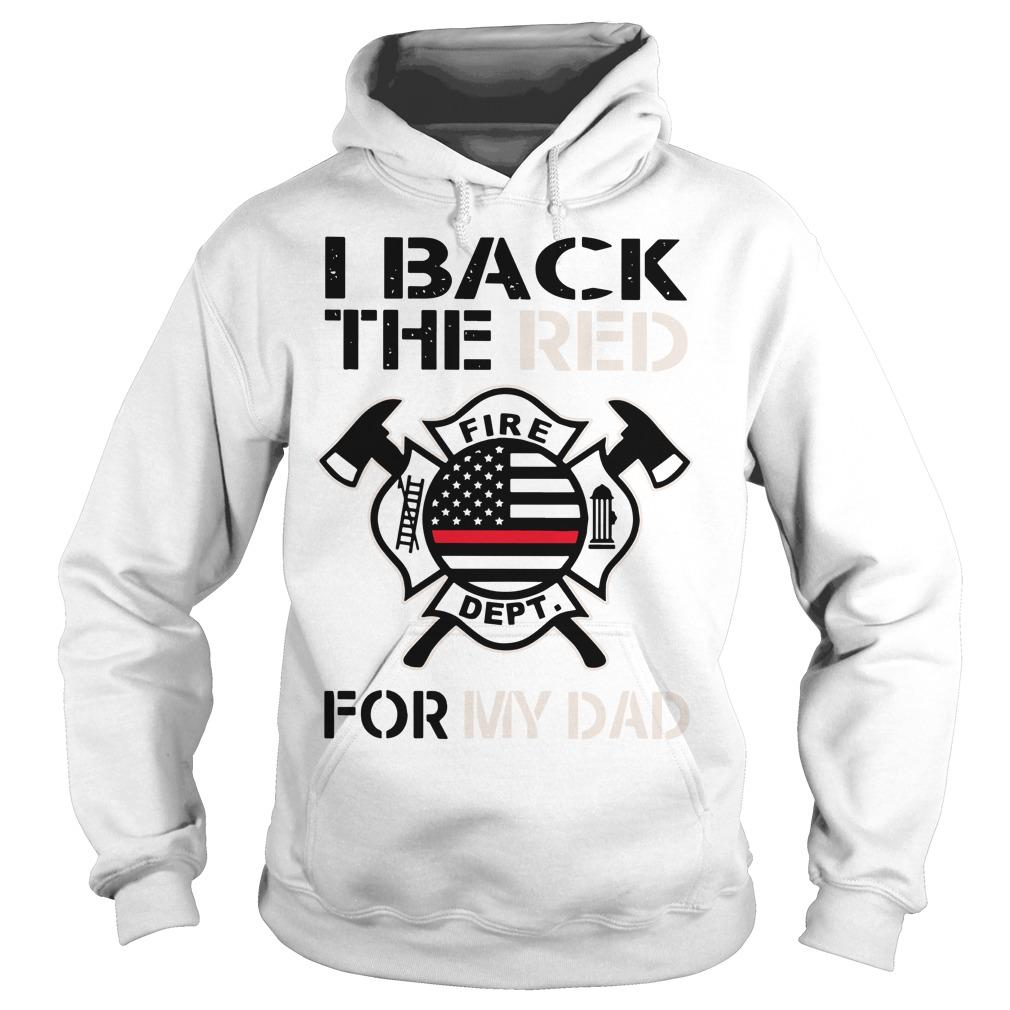 Firefighter I Back The Red For My Dad Hoodie