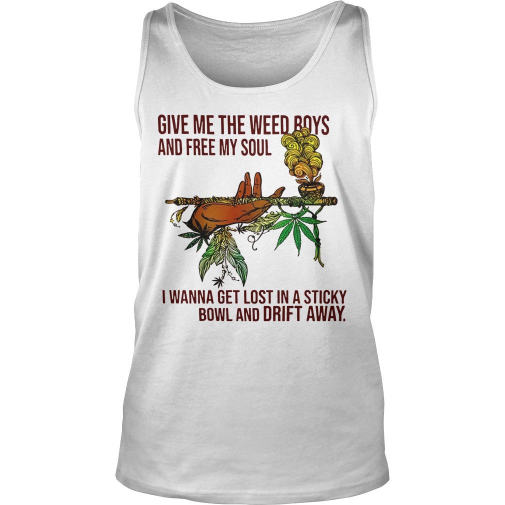 Give Me The Weed Boys And Free My Soul I Wanna Get Lost Tank Top