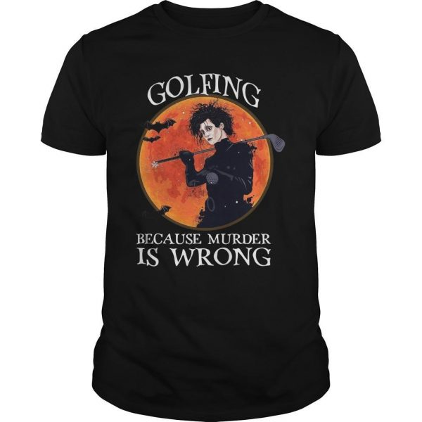 Golfing Because Murder Is Wrong Shirt