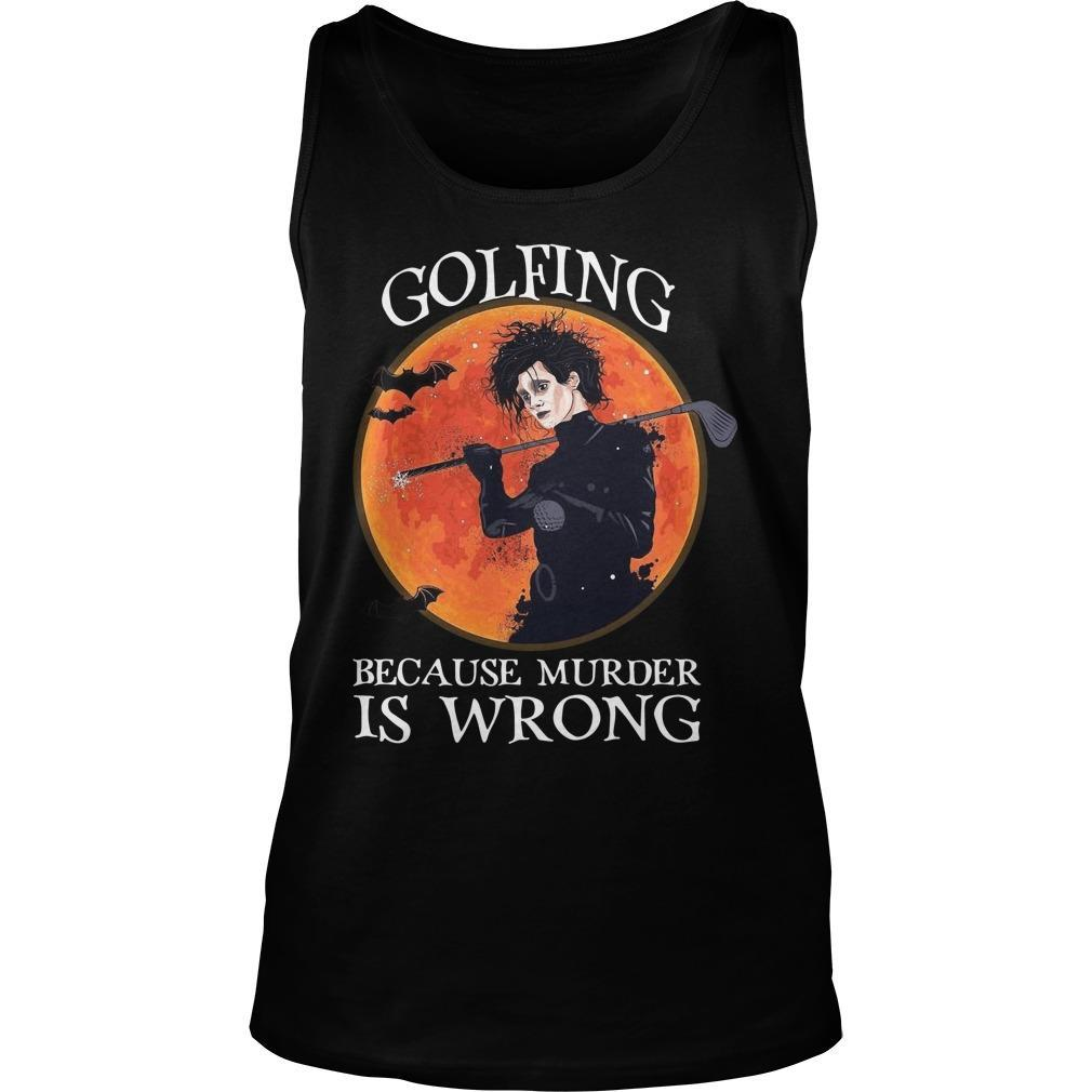 Golfing Because Murder Is Wrong Tank Top