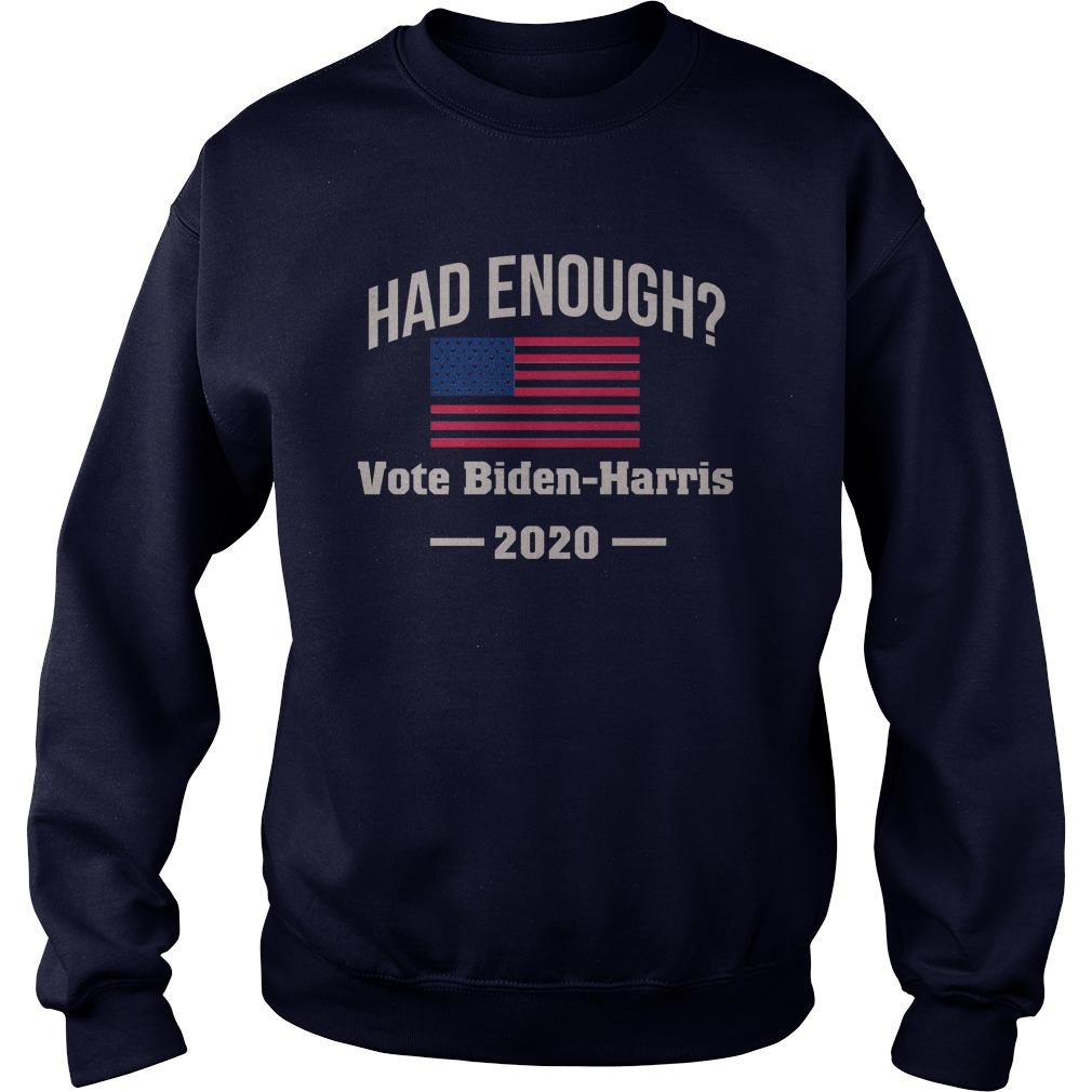 Had Enough Vote Biden Harris 2020 Sweater