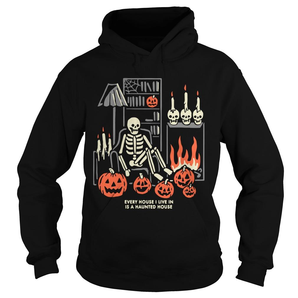 Halloween Every House I Live In Is A Haunted House Hoodie