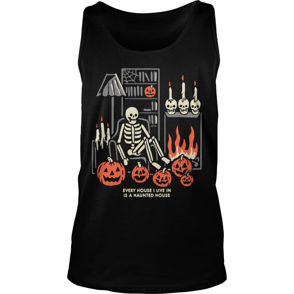 Halloween Every House I Live In Is A Haunted House Tank Top