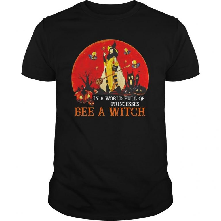 Halloween In A World Full Of Princesses Bee A Witch Shirt