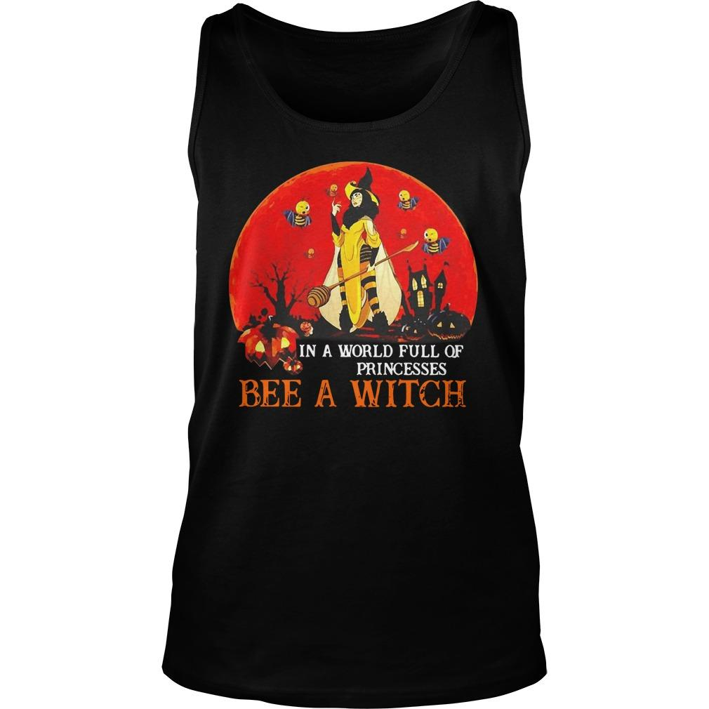 Halloween In A World Full Of Princesses Bee A Witch Tank Top