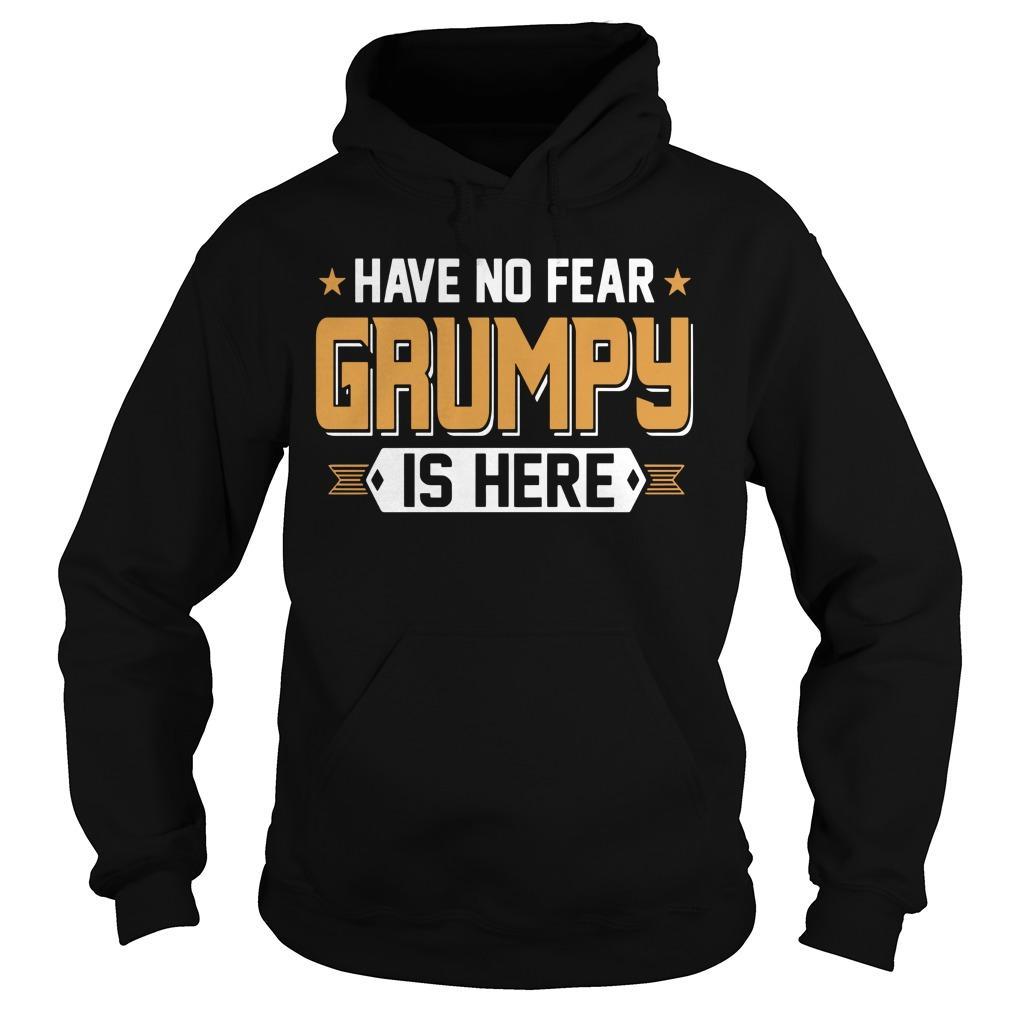 Have No Fear Grumpy Is Here Hoodie