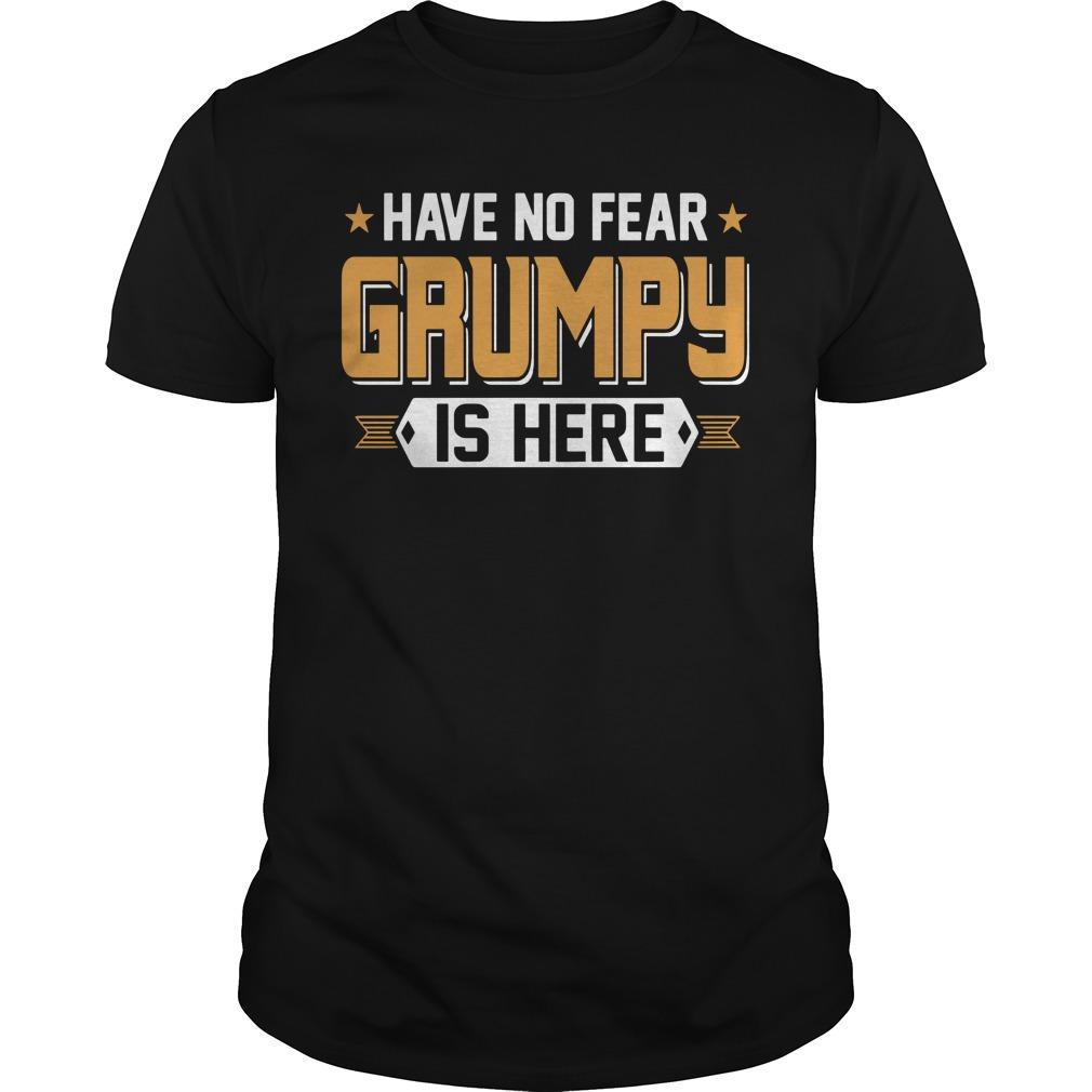Have No Fear Grumpy Is Here Longsleeve