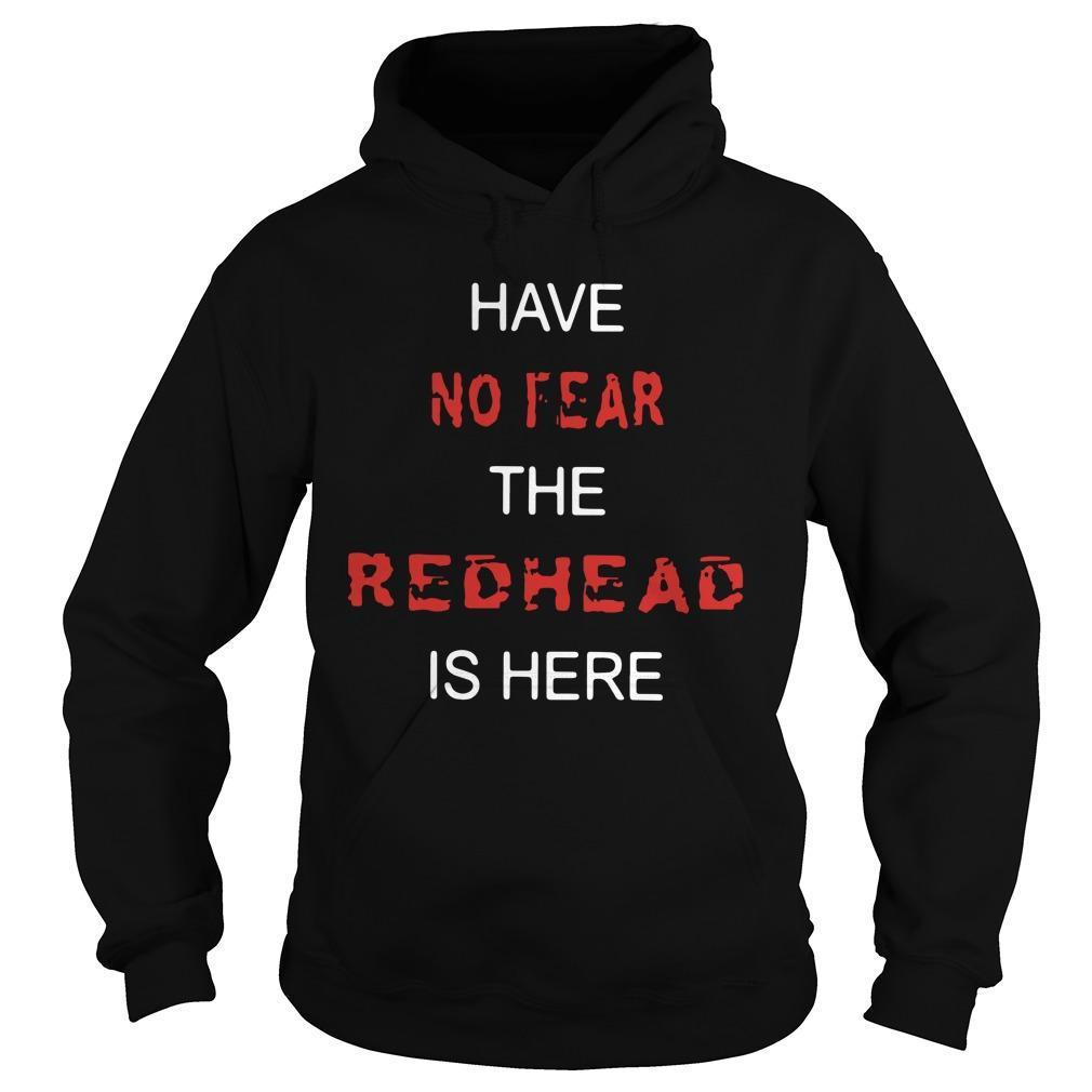 Have No Fear The Redhead Is Here Hoodie