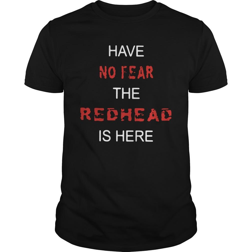 Have No Fear The Redhead Is Here Longsleeve