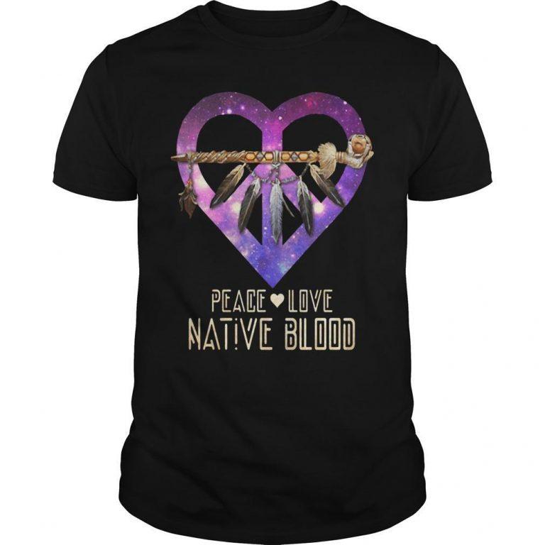 Heart Peace Love Native Blood Shirt