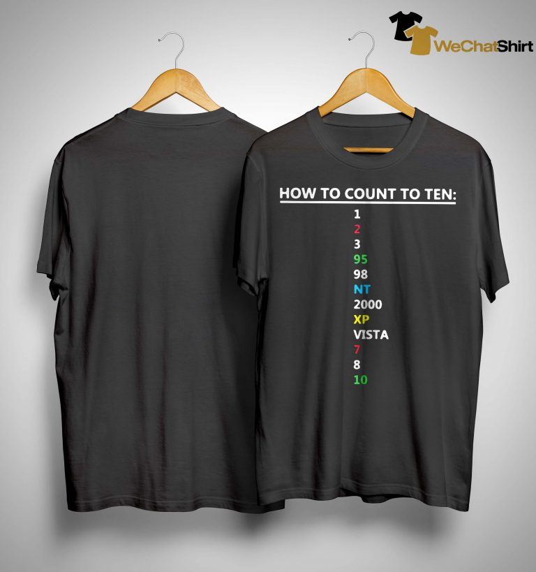 How To Count To Ten 1 2 3 95 98 Nt 2000 Xp Vista 7 8 10 Shirt