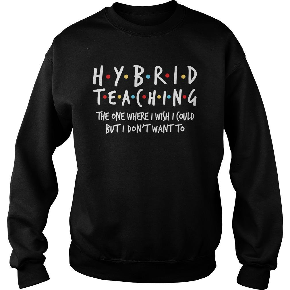 Hybrid Teaching The One Where I Wish I Could But I Don't Want To Sweater