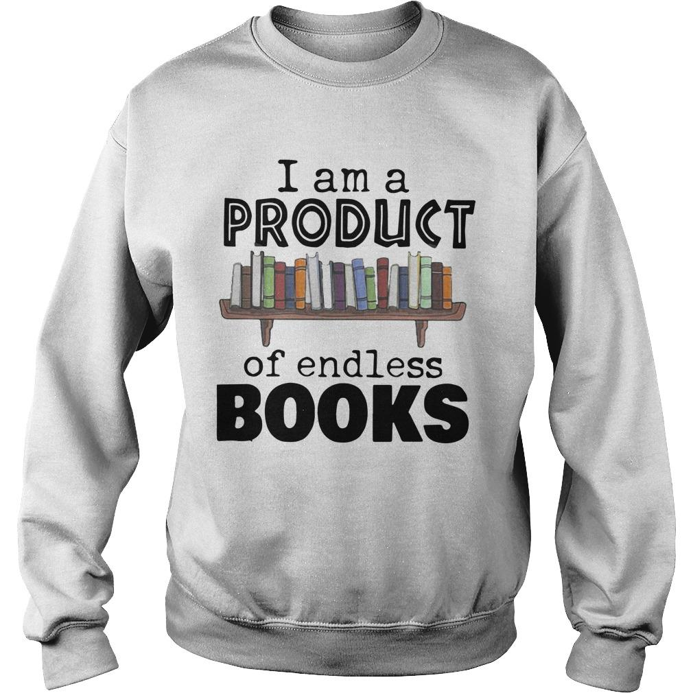 I Am A Product Of Endless Books Sweater