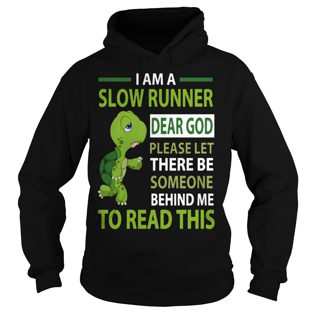 I Am A Slow Runner Dear God Please Let There Are Someone Behind Me Hoodie