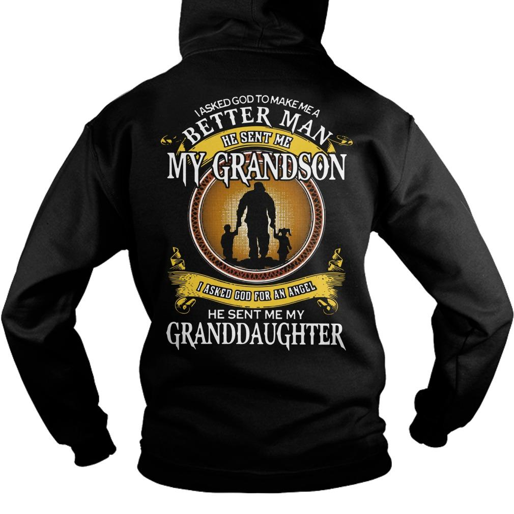 I Asked God To Make Me A Better Man He Sent Me My Grandson Hoodie