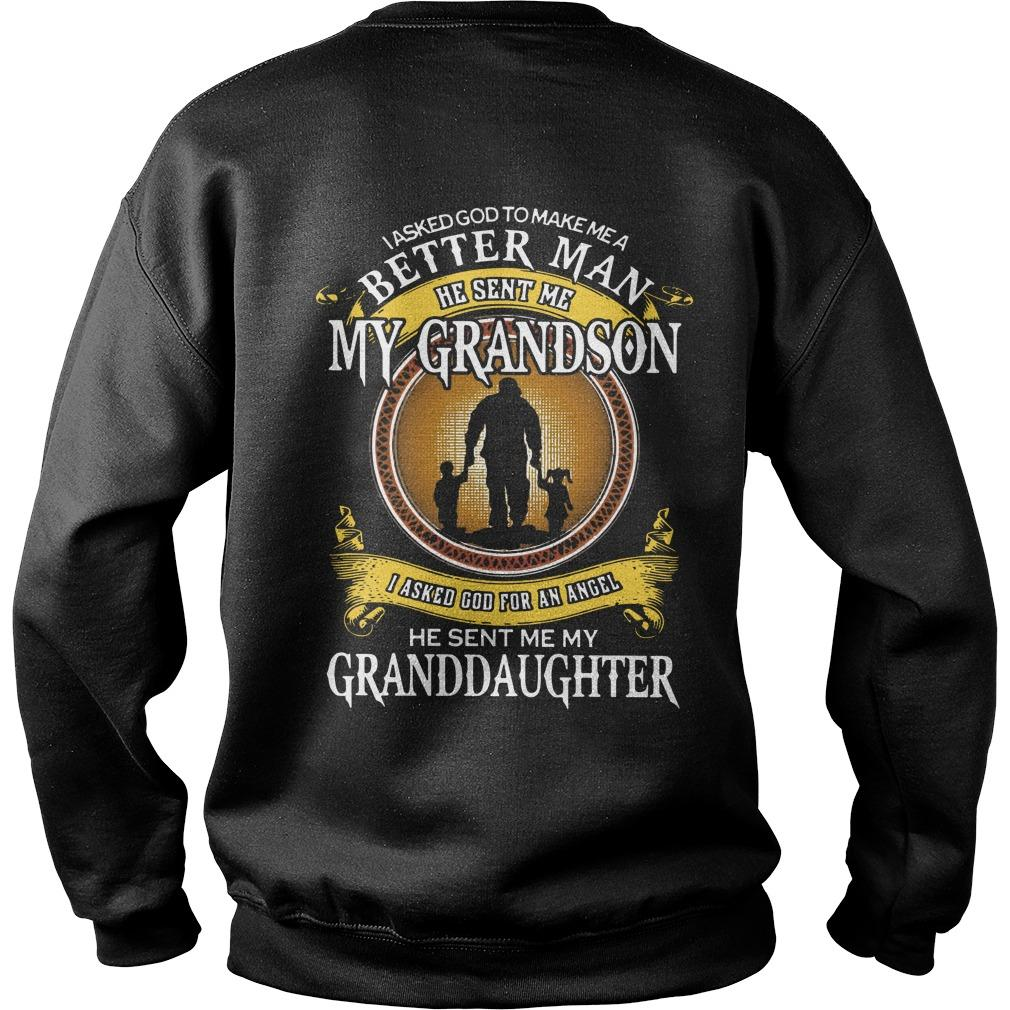 I Asked God To Make Me A Better Man He Sent Me My Grandson Sweater
