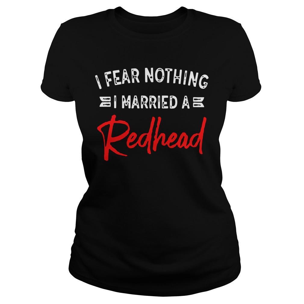 I Fear Nothing I Married A Redhead Longsleeve