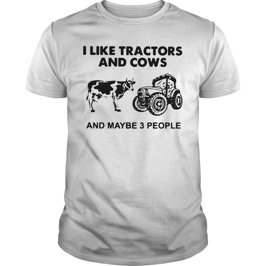 I Like Tractors And Cows And Maybe 3 People Longsleeve